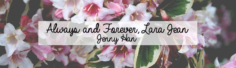 Always & Forever, Lara Jean by Jenny Han