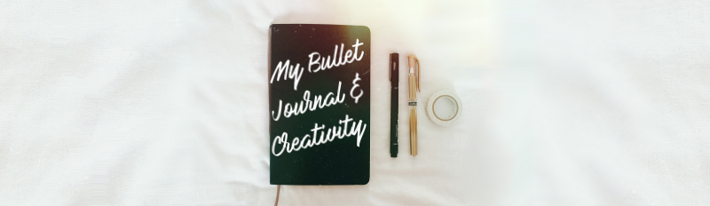 My Bullet Journal & Creativity