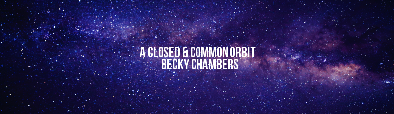 A Closed & Common Orbit by Becky Chambers