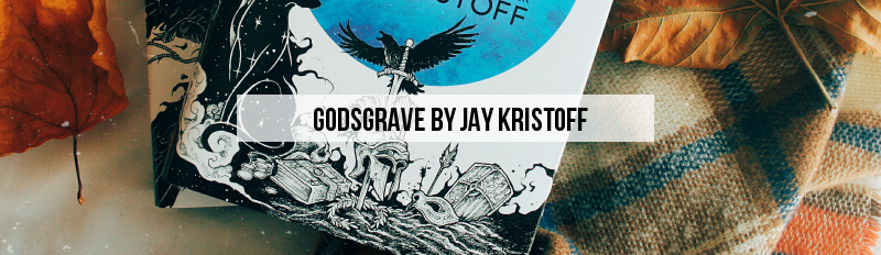 Godsgrave (The Nevernight Chronicles #2) by Jay Kristoff