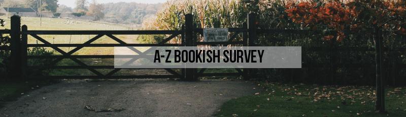 The A-Z Bookish Survey
