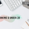 Working & Under 30 | It Isn't Perfect